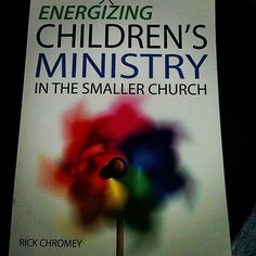 Energizing Children's Ministry in the Smaller Church. This is the practical, relevant thing I've read for my current context in ministry in a long time.