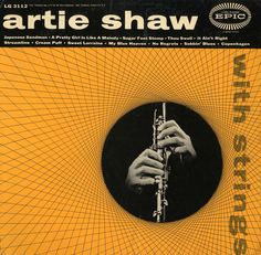 Artie Shaw - 1954 - With String (Epic) - Photo de Epic Records - Cover Jazz Cd Album Covers, Music Covers, Lp Cover, Vinyl Cover, Cover Art, Album Cover Design, Epic Photos, Music Artwork, Album Book