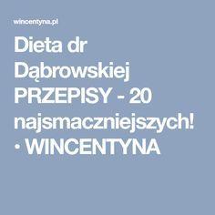 Dieta dr Dąbrowskiej PRZEPISY - 20 najsmaczniejszych! • WINCENTYNA