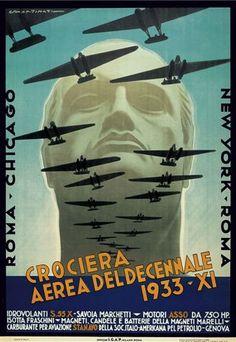 Crociera Aerea Del Decannale 1933 Italy Italia - Mad Men Art: The Vintage Advertisement Art Collection Vintage Italian Posters, Vintage Travel Posters, Vintage Ads, Poster Vintage, Luigi, Kingdom Of Italy, Chicago, Aircraft Design, Ad Art