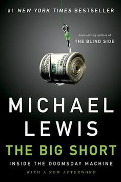 The Big Short: Inside the Doomsday Machine By : Michael Lewis Book Excerpt : From the author of The Blind Side and Moneyball, The Big Shor. Wall Street, Malcolm Gladwell, Bond, New York Times, Ny Times, Doomsday Machine, Good Books, Books To Read, Livros