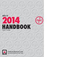 Buy NFPA 70 2014 : National Electrical Code (NEC) Handbook, 2014 Edition, Package at online store Electrical Code, Electrical Components, Wet Basement, Professional Electrician, Electrical Installation, Fix You, Coding