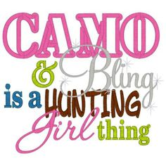 Camo & bling = hunting girl thing!