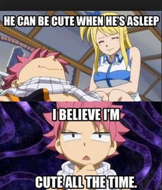 """i believe i am cute all the time lucy"" #FairyTail #natsu_one  ◘◘◘◘◘◘◘◘◘◘◘◘◘◘◘◘◘◘◘◘◘◘◘◘◘◘◘◘◘◘◘◘◘ ►☆ natsu dragneel ☆◄"