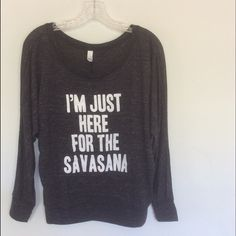 I'm Just Here For The Savasana flowy pullover Black marbled flowy pullover , thin rayon blend see original listing for details. SELECT size and check out with the buy it button Too pretty Tops Tees - Long Sleeve