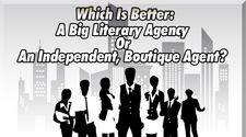 Which Is Better: A Big Literary Agency Or An Independent, Boutique Agent? - Writer's Relief, Inc.