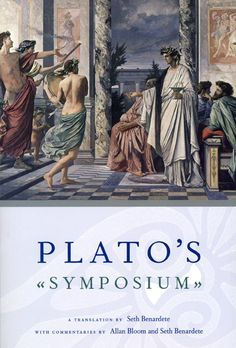 Plato's Symposium: A Translation by Seth Benardete with Commentaries by Allan Bloom and Seth Benardete by Plato AU$34.95 #Plato #Symposium #Philosophy