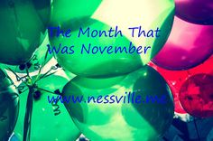 "I added ""The Month That Was November ~ NESSVILLE"" to an #inlinkz linkup!http://www.nessville.me/2016/12/the-month-that-was-november.html"
