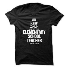 (Tshirt Design) Keep Calm And Let The Elementary School Teacher Handle It at Facebook Tshirt Best Selling Hoodies, Tee Shirts