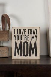 I Love That You're My Mom Mini Plaque