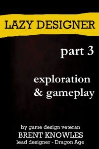 Table of Contents: Lazy Designer Book 3  Exploration and Gameplay