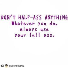 Good morning! #Repost @queenofkank  Good morning! Don't be a half asser! Your…