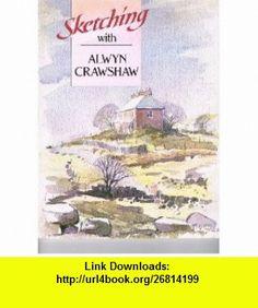 Sketching with Alwyn Crawshaw (Sketching with Artists) (9780004122564) Alwyn Crawshaw , ISBN-10: 0004122569 , ISBN-13: 978-0004122564 , , tutorials , pdf , ebook , torrent , downloads , rapidshare , filesonic , hotfile , megaupload , fileserve
