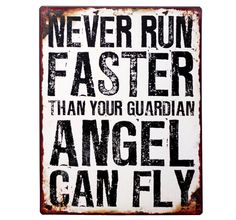 Plåtskylt - Never run faster than your guardian angel can fly #sign #vintage #shabbychic