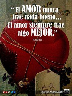 EL AMOR #bueno #nunca #siempre #mejor #amor /@corazondevapor