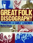 """The Great Folk Discography, Vol. 1: Pioneers & Early Legends "" by Martin C. Strong"