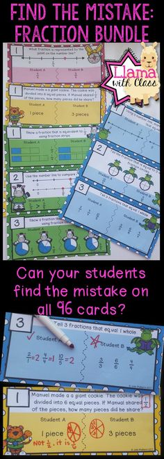 Great fraction practice for the upper elementary classroom (Grades 3-4). Students find the mistake on each of the 96 task cards. Includes: Identifying basic fractions, comparing and equivalent fractions, fractions as a whole, and fraction word problems.