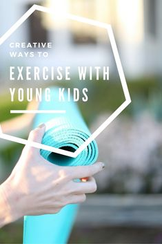 Creative Ways To Exercise With Young Kids