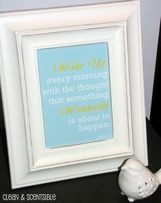"""free printable: """"Wake up every morning with the thought something wonderful........"""