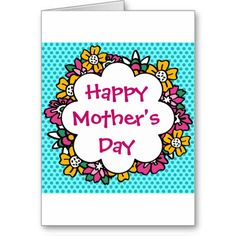 Happy Mother's Day Day Flowers Cards