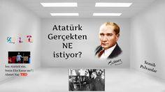 Atatürk Gerçekten Ne istiyor?