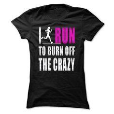 i run to burn off the crazy T-Shirts, Hoodies. VIEW DETAIL ==►…