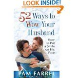 "Great tips from Pam Farrel...fun, creative, do-able, and practical. Make it a year of ""wow-ing"" him by doing one a week. Pam suggests getting a friend to go through the book along with you, so you can encourage each other as you bless your men."