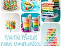 Tartas fáciles para #cumpleaños: ricas, coloridas y molonas. ¿Te atreves?