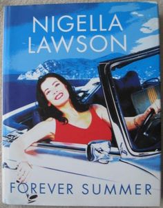 FOREVER SUMMER Nigella Lawson. How to prolong that lazy, warm summer feeling through the dark days of winter. Fresh, innovative, versatile and delicious, here's an irresistable and wide-ranging book full of summery recipes that can be eaten at any time.