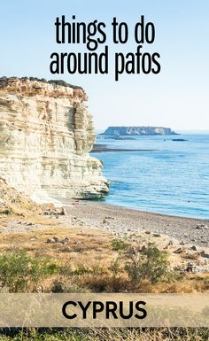 The Cyprus beach resort of Pafos might be known for its sun and sand - but did you know there are lots of things to do around Pafos? Here are my tips for the best activities around Pafos in Cyprus.