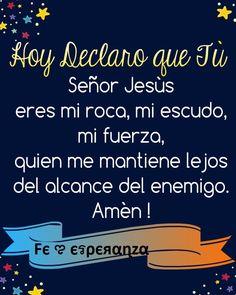 Declara hoy: Señor Jesús eres mi roca, mi escudo, mi fuerza, quien me mantiene lejos del alcance del enemigo. Amén !