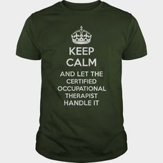 CERTIFIED #OCCUPATIONAL THERAPIST,  Order HERE ==> https://www.sunfrogshirts.com/Jobs/115313362-464223906.html?47756,  Please tag & share with your friends who would love it ,  #renegadelife #xmasgifts #superbowl  #occupational therapist humor, occupational therapist funny, occupational therapist attire #chemistry #rottweiler #family #posters #kids #parenting #men #outdoors #photography #products #quotes