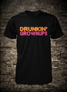 Drunkin Grownups   by FunhouseTshirts, $16.99
