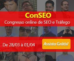 ConSEO Congresso Online de SEO e Tráfego  Inscrições Abertas: http://mon.net.br/157c