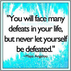 Mental strength ...inspirational quote.  Maya Angelou