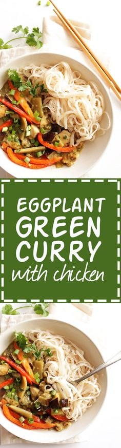 Eggplant Green Curry with Chicken - This recipe is quick and easy to make, 30 minutes. Perfect for a weeknight meal. Loaded with veggies, chicken and has a creamy green curry sauce. So YUM! Gluten Free/Dairy Free | robustrecipes.com