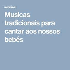 Musicas tradicionais para cantar aos nossos bebés