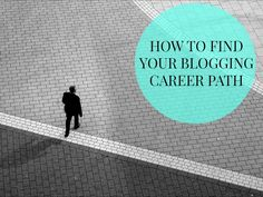 How to find your blogging career path