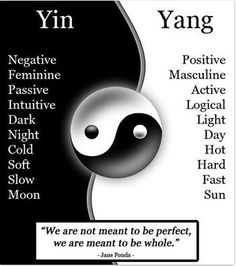 Yin and Yang...he is Yang I am yin and that why were the best of friends