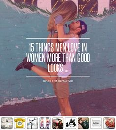 15 #Things Men Love ❤️ in Women More than Good Looks ... - Love