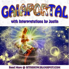 Gaia Portal - April 3rd 2016: Illusions of form continue to present, for dissolution - with interpretations by Justin | Stillness in the Storm - #GAIAPORTAL #TRUTHSEEKING #TRANSFORMATION #EVOLUTION #GAIASPEAKS #SITS #STILLNESSINTHESTORM  Long Link: http://sitsshow.blogspot.com/2016/04/Gaia-Portal-April-3rd-2016-Illusions-of-form-continue-to-present-for-dissolution-with-interpretations-by-Justin.html