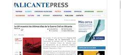 La UA muestra los últimos días de la Guerra Civil en Alicante | Alicante Press #GuerraCivil #España