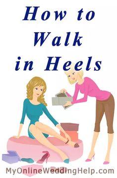 Get the feel of walking in heels. #myonlineweddinghelp