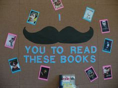 I Mustache you to read these books  Teen Display at Haggard Library January 2013