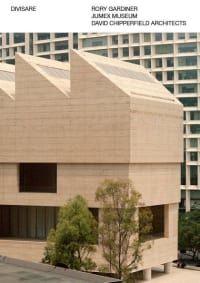 RORY GARDINER JUMEX MUSEUM DAVID CHIPPERFIELD ARCHITECTS