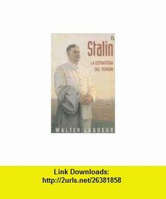 Stalin La Estrategia del Terror (Biografia E Historia) (Spanish Edition) (9788466613163) Walter Laqueur , ISBN-10: 8466613161  , ISBN-13: 978-8466613163 ,  , tutorials , pdf , ebook , torrent , downloads , rapidshare , filesonic , hotfile , megaupload , fileserve