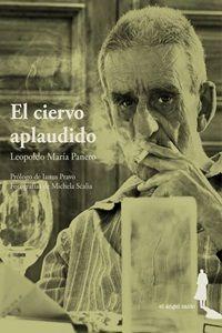LA POESÍA INÉDITA DE LEOPOLDO MARÍA PANERO.  La editorial «El Ángel Caído» publica «El ciervo aplaudido», un libro publicado en Italia en 2012, que permanecía inédito en España.