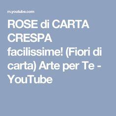 ROSE di CARTA CRESPA facilissime! (Fiori di carta) Arte per Te - YouTube