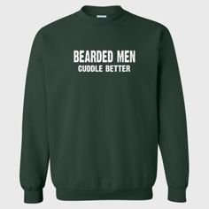 Bearded Men Cuddle Better tshirt - Heavy Blend™ Crewneck Sweatshirt