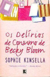 Baixar Livro Os Delirios de Consumo de Becky Bloom - Sophie Kinsella em PDF, ePub e Mobi ou ler online
